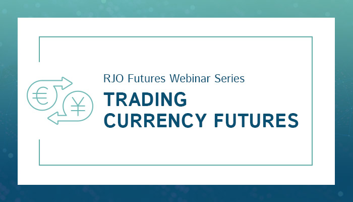 rjofutures-webinar-trading-currency-futures-700x400