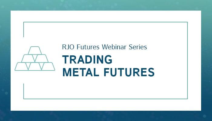 rjofutures-webinar-trading-metal-futures-700x400
